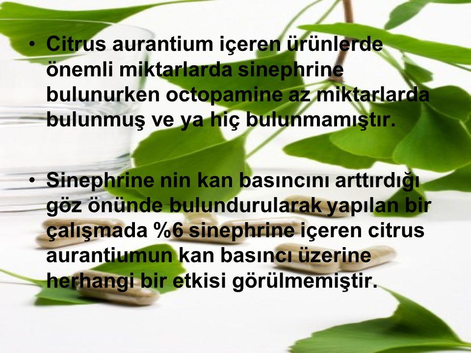 Citrus aurantium içeren ürünlerde önemli miktarlarda sinephrine bulunurken octopamine az miktarlarda bulunmuş ve ya hiç bulunmamıştır.
