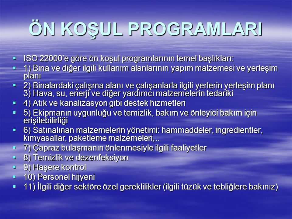 ÖN KOŞUL PROGRAMLARI ISO 22000'e göre ön koşul programlarının temel başlıkları: