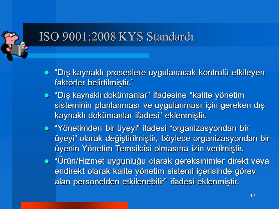 ISO 9001:2008 KYS Standardı Dış kaynaklı proseslere uygulanacak kontrolü etkileyen faktörler belirtilmiştir.