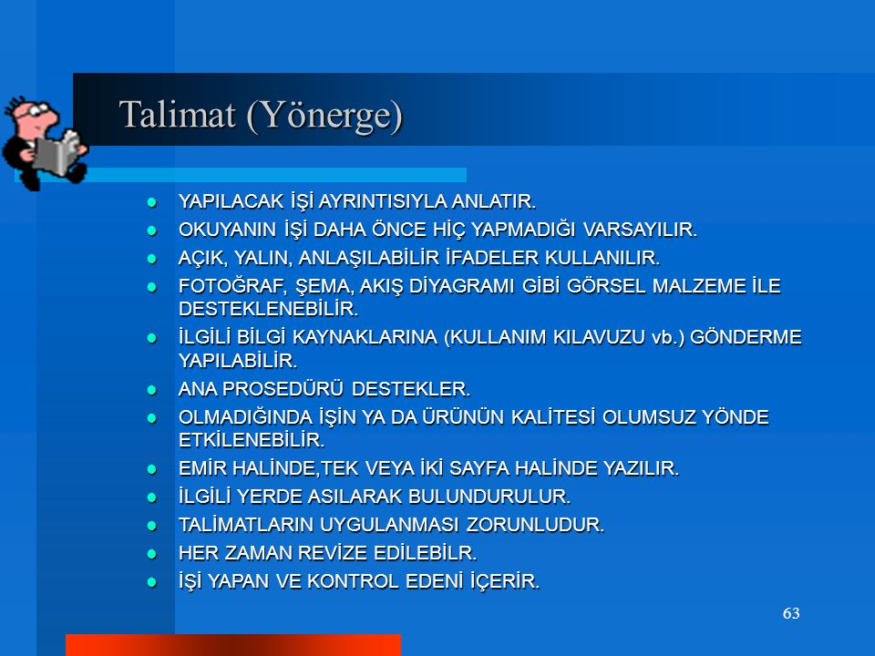 Talimat (Yönerge) YAPILACAK İŞİ AYRINTISIYLA ANLATIR.
