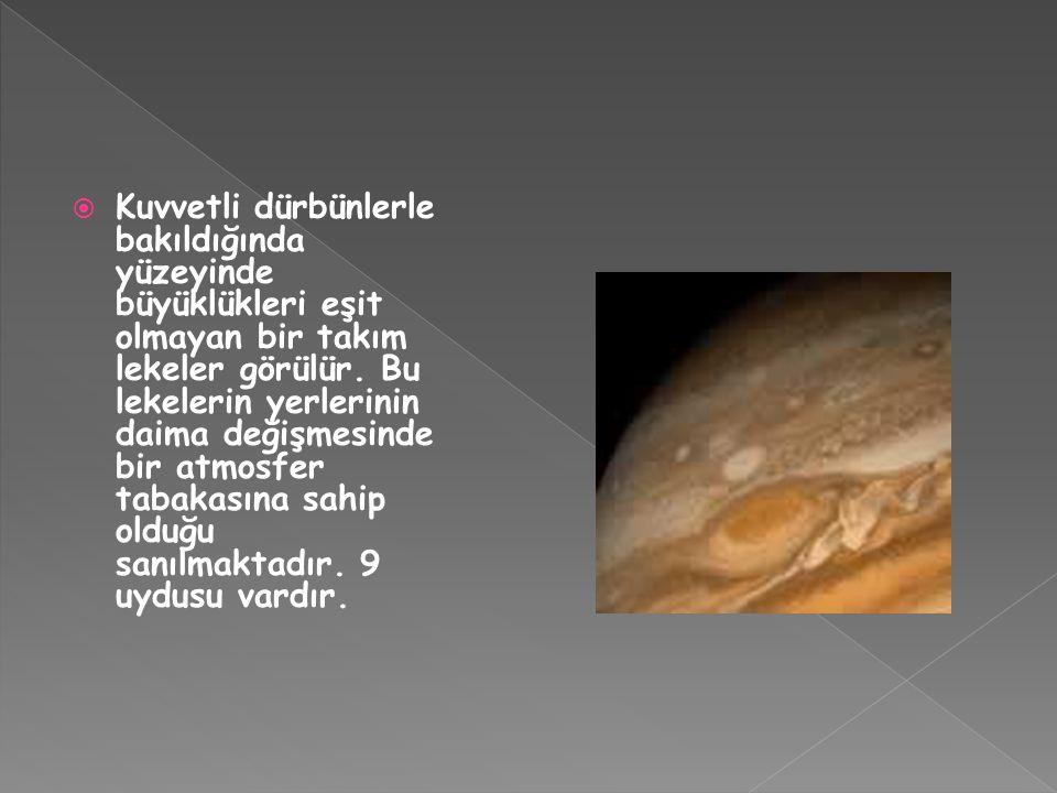 Kuvvetli dürbünlerle bakıldığında yüzeyinde büyüklükleri eşit olmayan bir takım lekeler görülür.