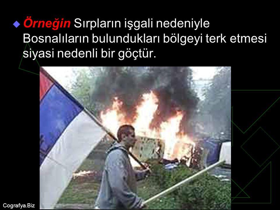 Örneğin Sırpların işgali nedeniyle Bosnalıların bulundukları bölgeyi terk etmesi siyasi nedenli bir göçtür.