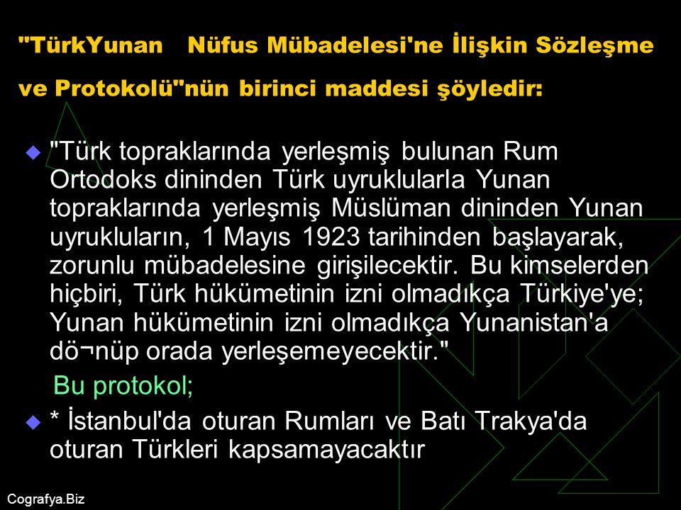 TürkYunan Nüfus Mübadelesi ne İlişkin Sözleşme ve Protokolü nün birinci maddesi şöyledir: