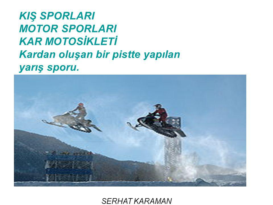 Kardan oluşan bir pistte yapılan yarış sporu.