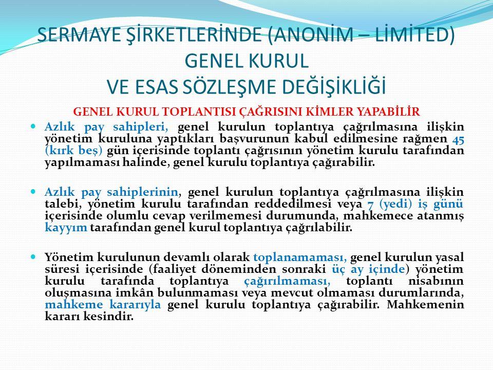 GENEL KURUL TOPLANTISI ÇAĞRISINI KİMLER YAPABİLİR