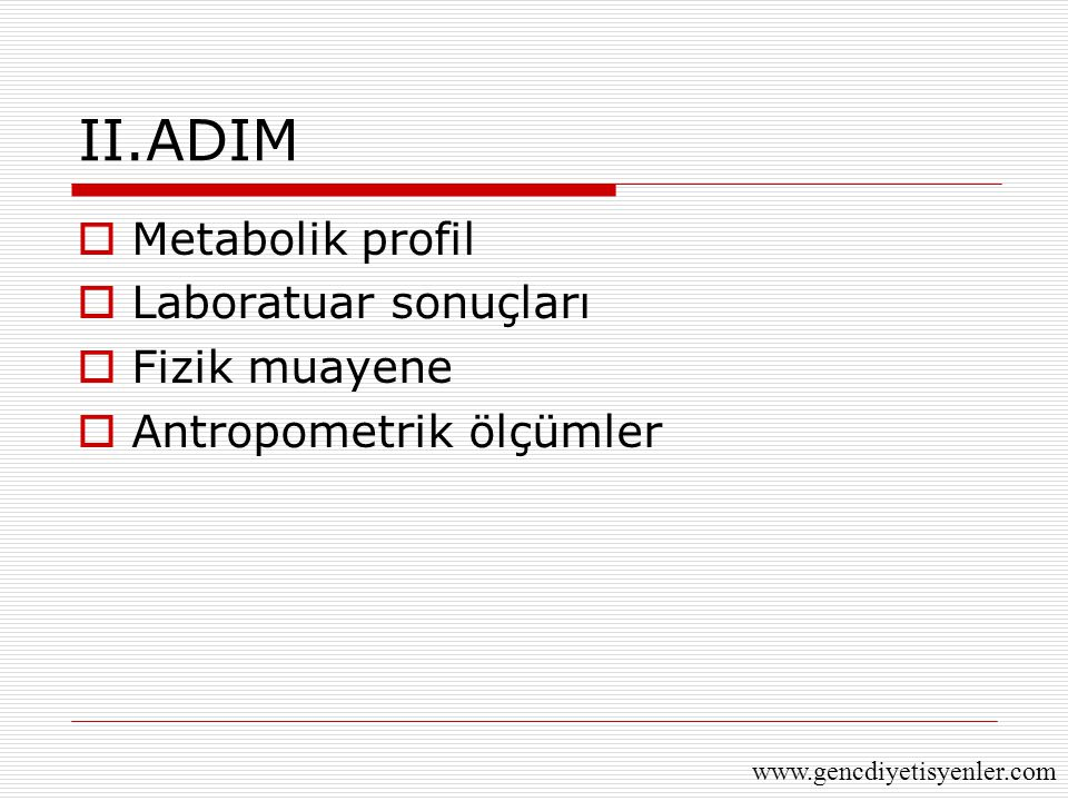 II.ADIM Metabolik profil Laboratuar sonuçları Fizik muayene
