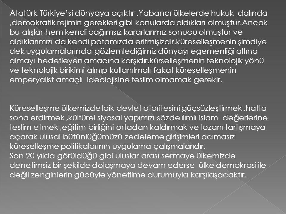 Atatürk Türkiye'si dünyaya açıktır
