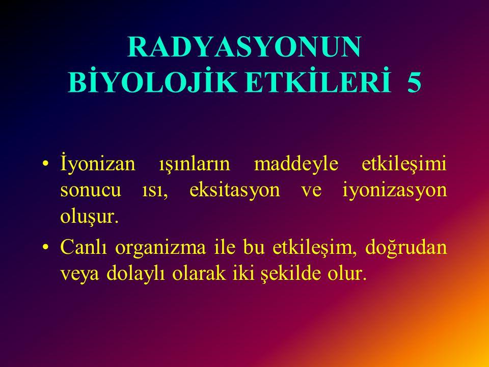 RADYASYONUN BİYOLOJİK ETKİLERİ 5