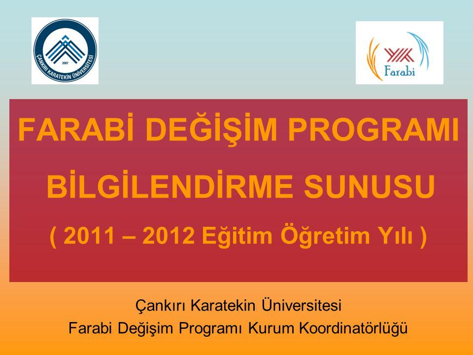 FARABİ DEĞİŞİM PROGRAMI BİLGİLENDİRME SUNUSU ( 2011 – 2012 Eğitim Öğretim Yılı )