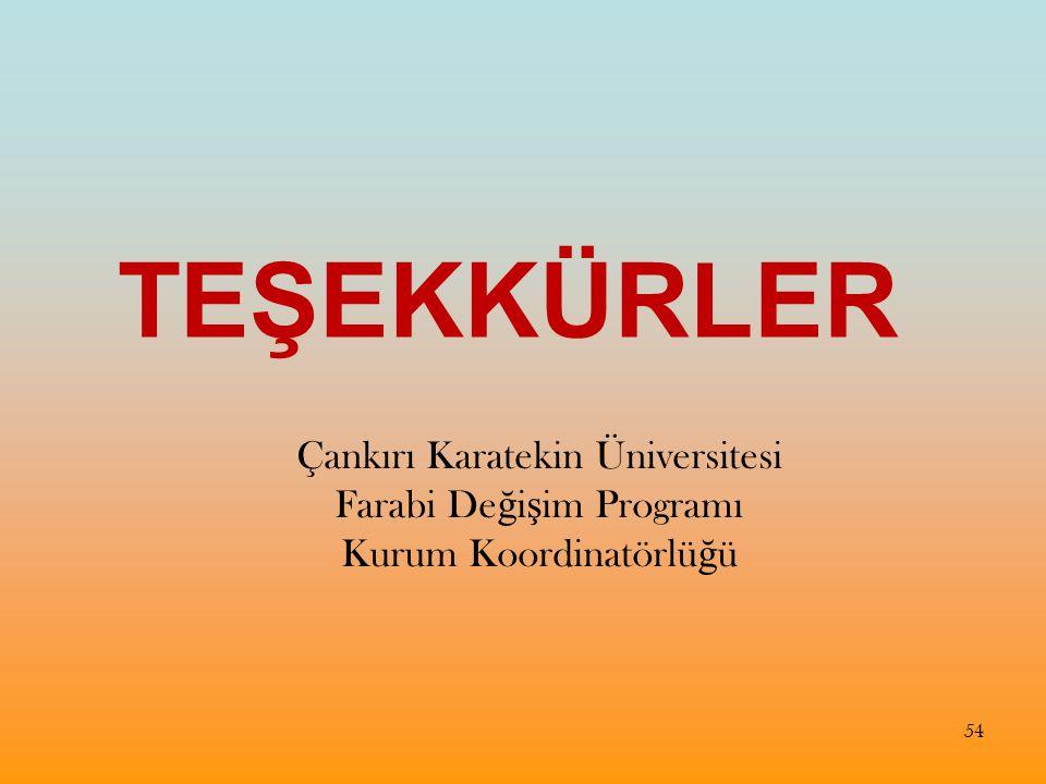 TEŞEKKÜRLER Çankırı Karatekin Üniversitesi Farabi Değişim Programı