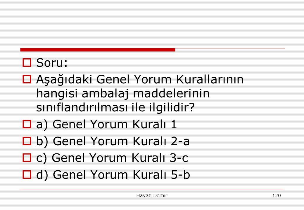 b) Genel Yorum Kuralı 2-a c) Genel Yorum Kuralı 3-c