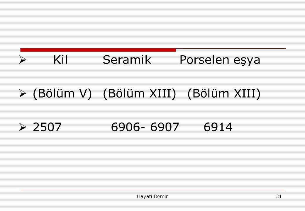 Kil Seramik Porselen eşya (Bölüm V) (Bölüm XIII) (Bölüm XIII)