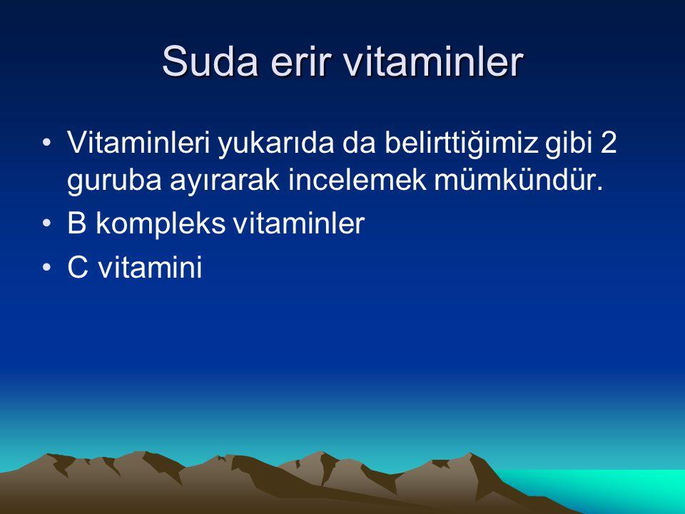 Suda erir vitaminler Vitaminleri yukarıda da belirttiğimiz gibi 2 guruba ayırarak incelemek mümkündür.