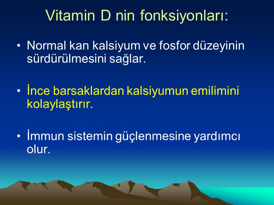 Vitamin D nin fonksiyonları: