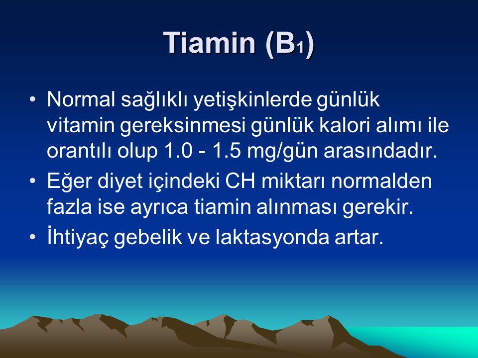 Tiamin (B1) Normal sağlıklı yetişkinlerde günlük vitamin gereksinmesi günlük kalori alımı ile orantılı olup 1.0 - 1.5 mg/gün arasındadır.