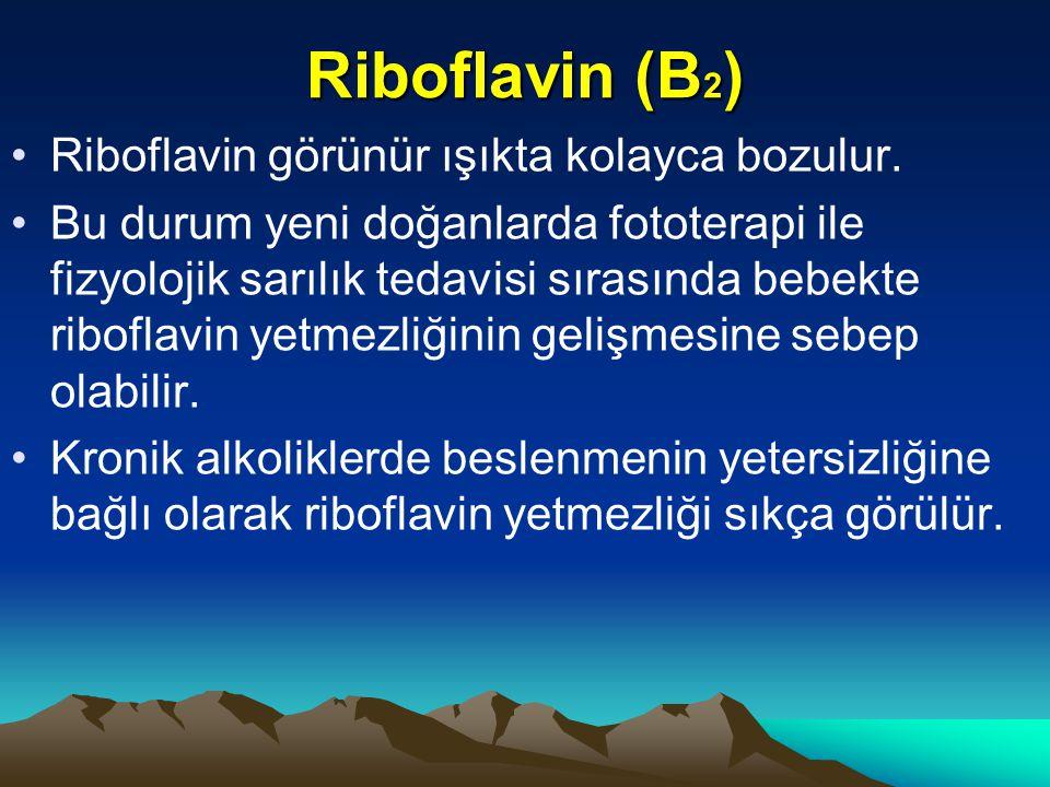 Riboflavin (B2) Riboflavin görünür ışıkta kolayca bozulur.