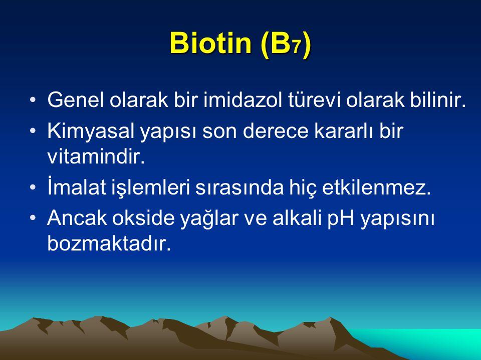 Biotin (B7) Genel olarak bir imidazol türevi olarak bilinir.