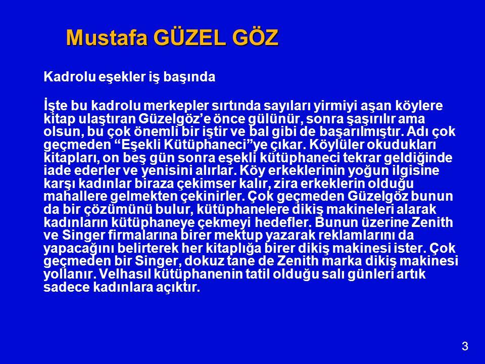 Mustafa GÜZEL GÖZ Kadrolu eşekler iş başında.