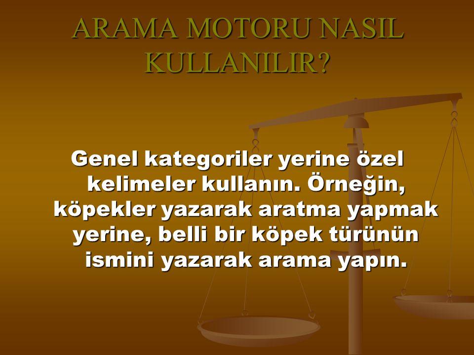 ARAMA MOTORU NASIL KULLANILIR