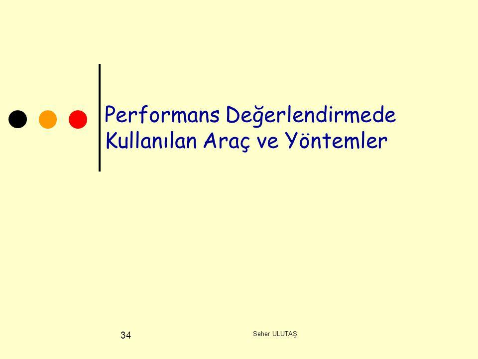 Performans Değerlendirmede Kullanılan Araç ve Yöntemler