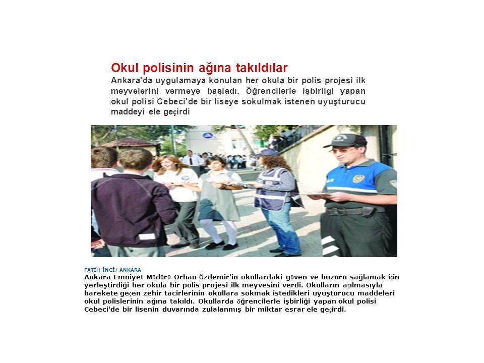 Okul polisinin ağına takıldılar