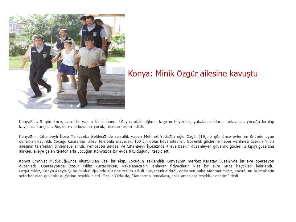 Konya: Minik Özgür ailesine kavuştu