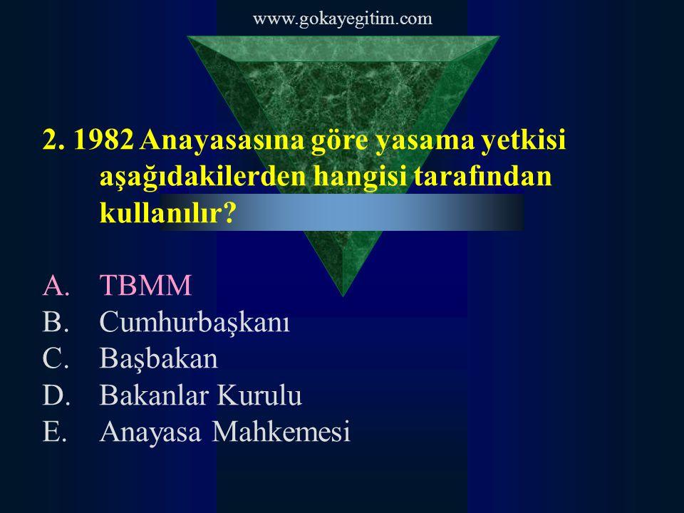 2. 1982 Anayasasına göre yasama yetkisi aşağıdakilerden hangisi tarafından kullanılır
