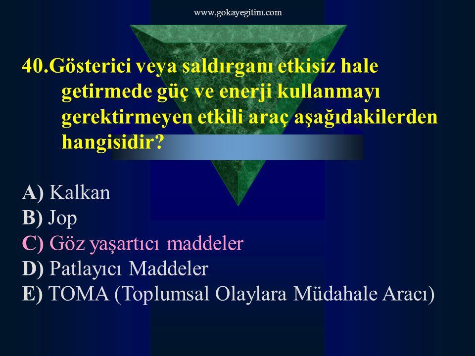 C) Göz yaşartıcı maddeler D) Patlayıcı Maddeler