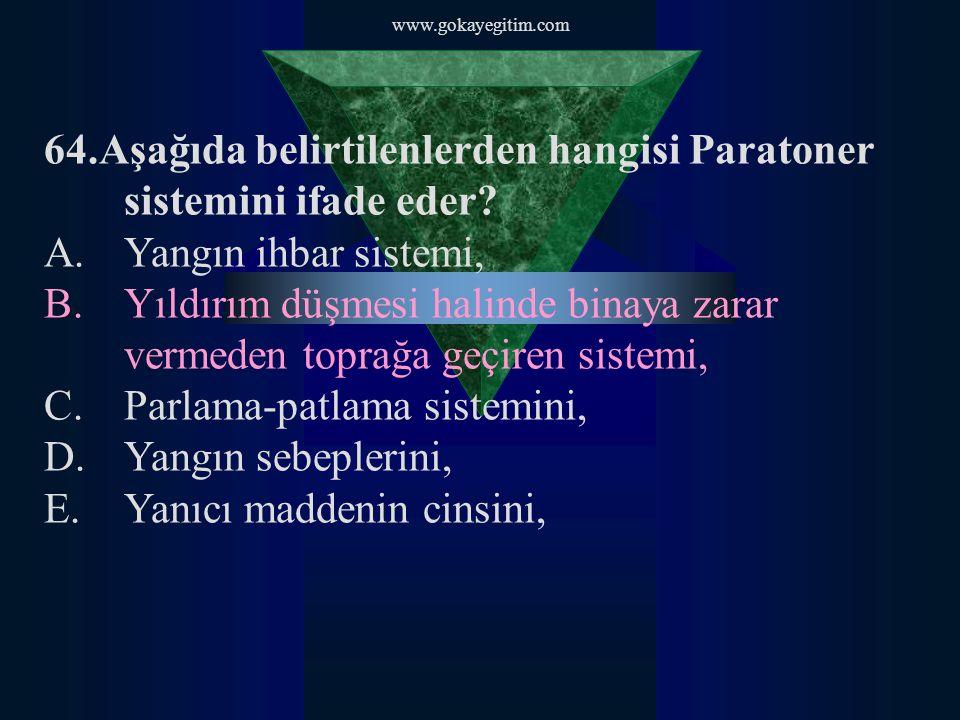 64.Aşağıda belirtilenlerden hangisi Paratoner sistemini ifade eder
