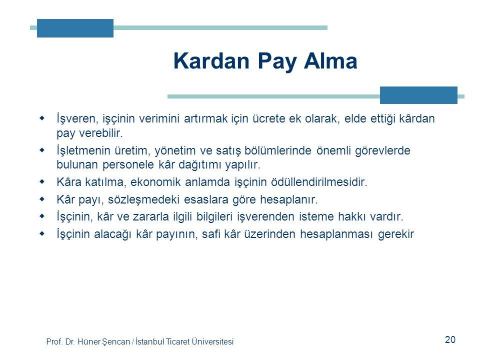 Kardan Pay Alma İşveren, işçinin verimini artırmak için ücrete ek olarak, elde ettiği kârdan pay verebilir.
