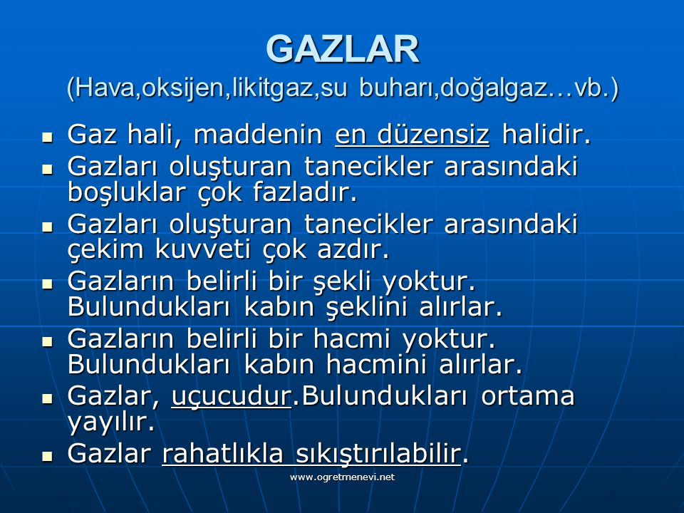 GAZLAR (Hava,oksijen,likitgaz,su buharı,doğalgaz…vb.)