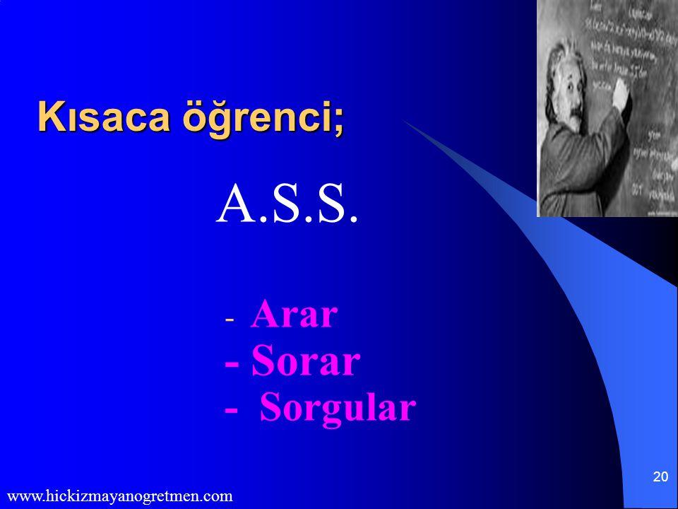 A.S.S. - Sorar Kısaca öğrenci; Arar - Sorgular