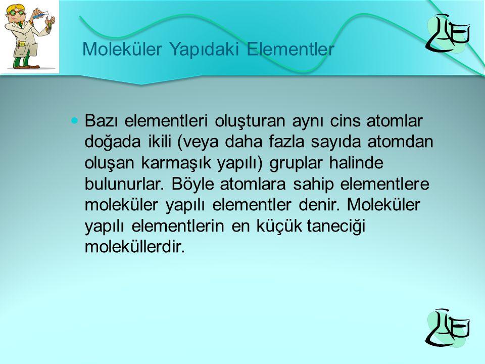 Moleküler Yapıdaki Elementler