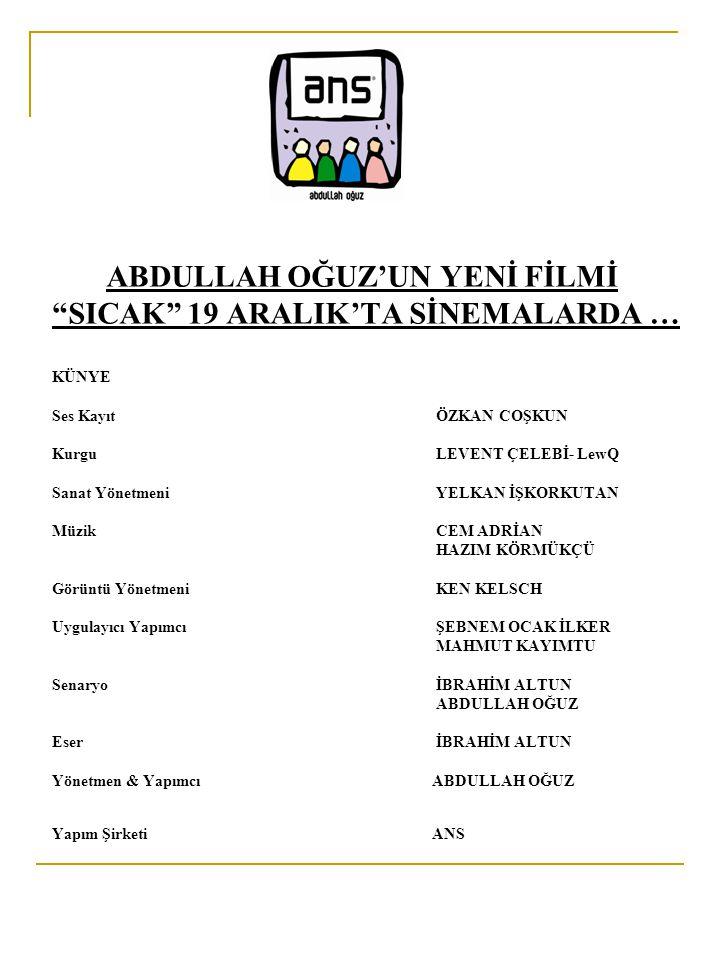 ABDULLAH OĞUZ'UN YENİ FİLMİ SICAK 19 ARALIK'TA SİNEMALARDA … KÜNYE