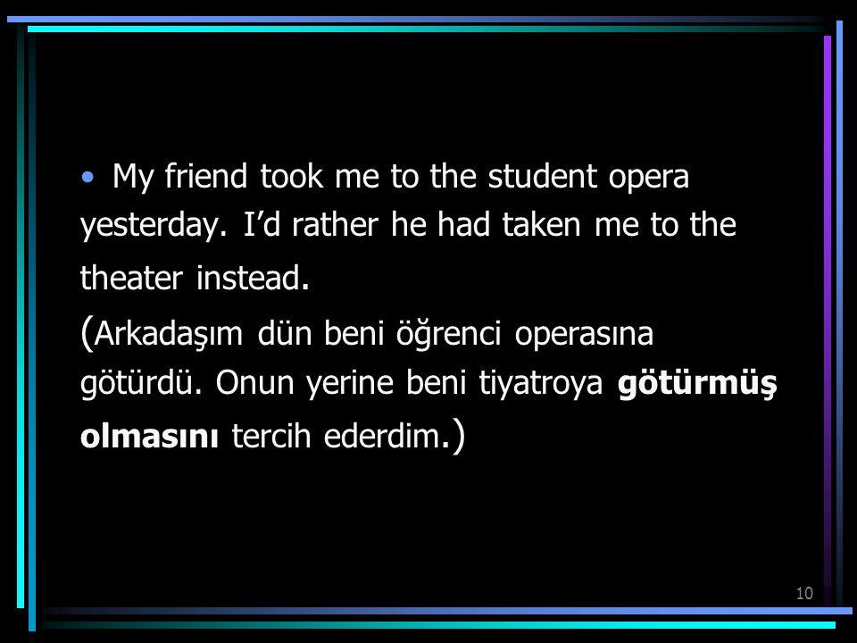 (Arkadaşım dün beni öğrenci operasına