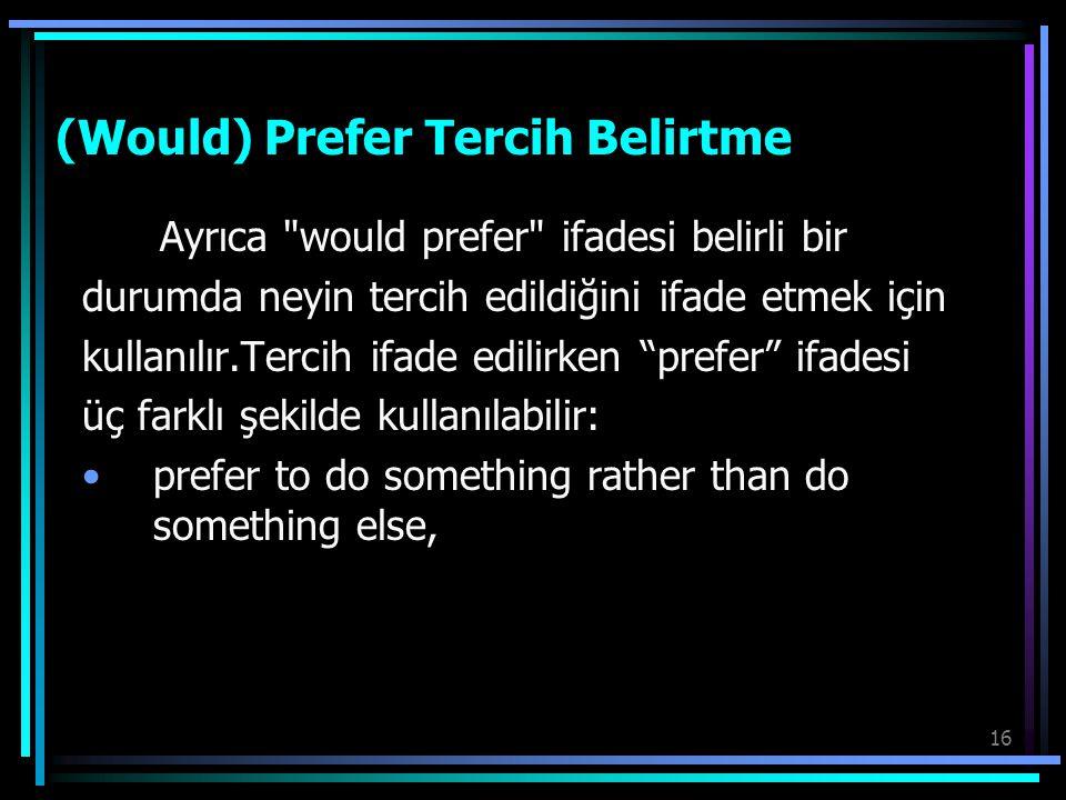 (Would) Prefer Tercih Belirtme