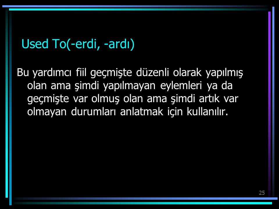 Used To(-erdi, -ardı)