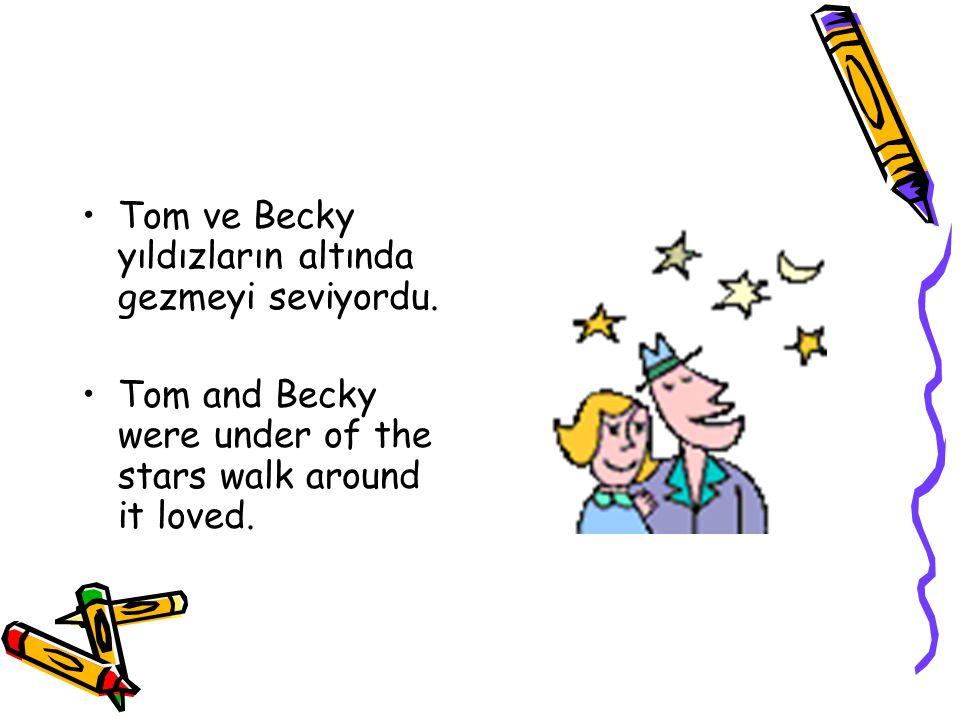 Tom ve Becky yıldızların altında gezmeyi seviyordu.