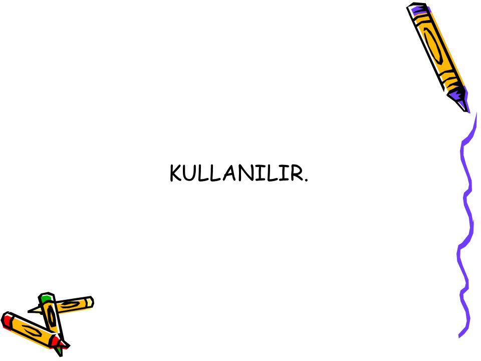 KULLANILIR.