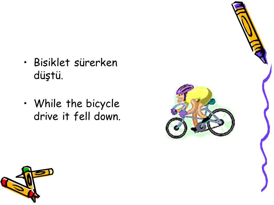 Bisiklet sürerken düştü.