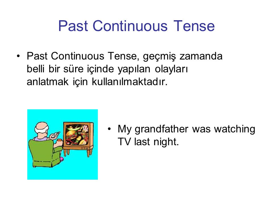 Past Continuous Tense Past Continuous Tense, geçmiş zamanda belli bir süre içinde yapılan olayları anlatmak için kullanılmaktadır.