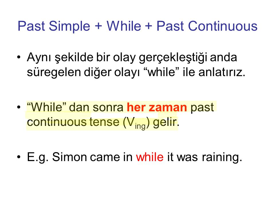 Past Simple + While + Past Continuous