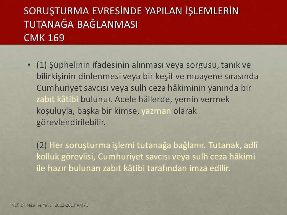 SORUŞTURMA EVRESİNDE YAPILAN İŞLEMLERİN TUTANAĞA BAĞLANMASI CMK 169