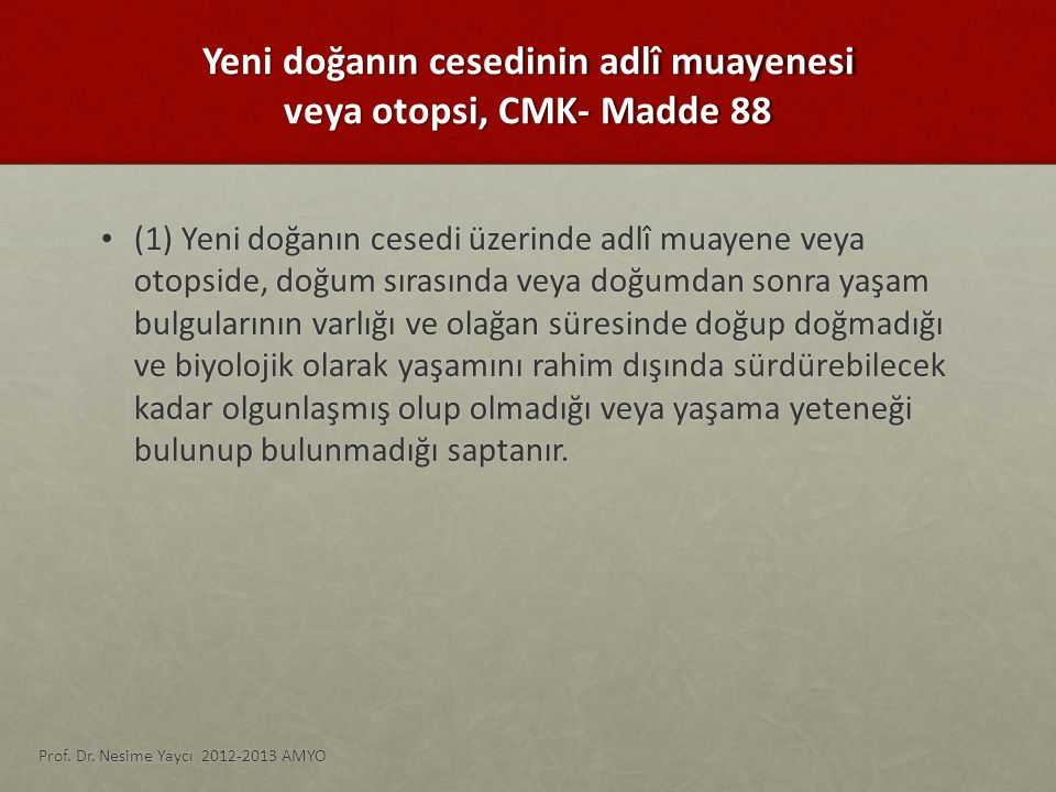 Yeni doğanın cesedinin adlî muayenesi veya otopsi, CMK- Madde 88