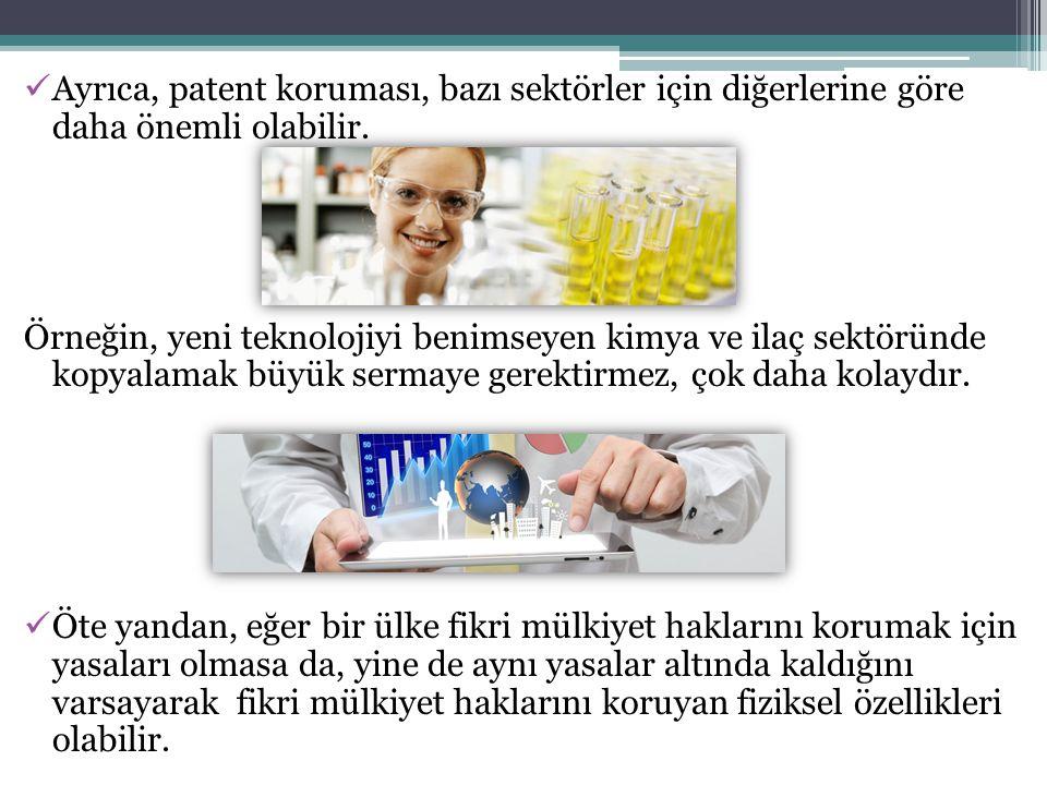 Ayrıca, patent koruması, bazı sektörler için diğerlerine göre daha önemli olabilir.