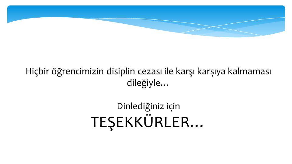 Hiçbir öğrencimizin disiplin cezası ile karşı karşıya kalmaması dileğiyle…