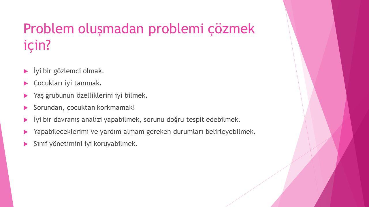 Problem oluşmadan problemi çözmek için