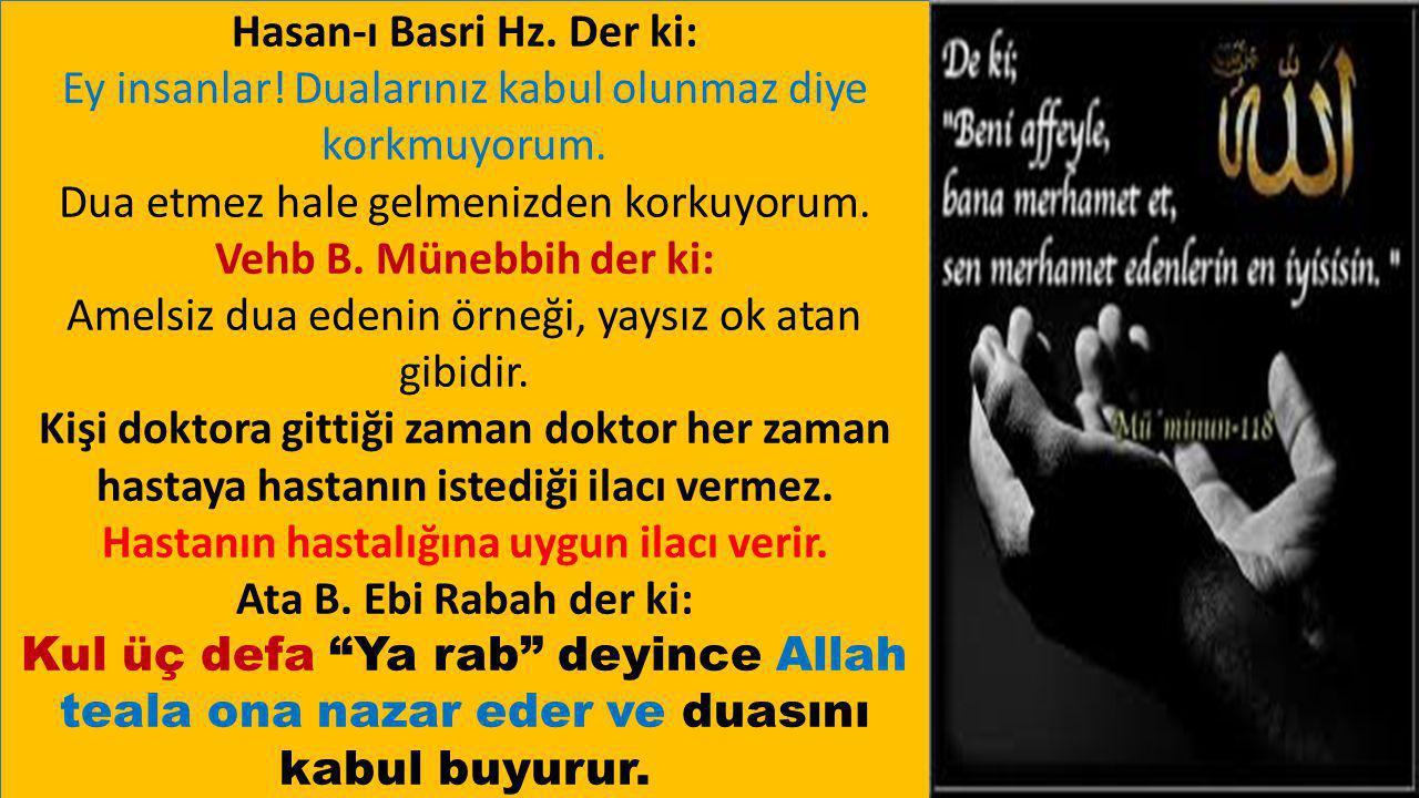 Hasan-ı Basri Hz. Der ki: