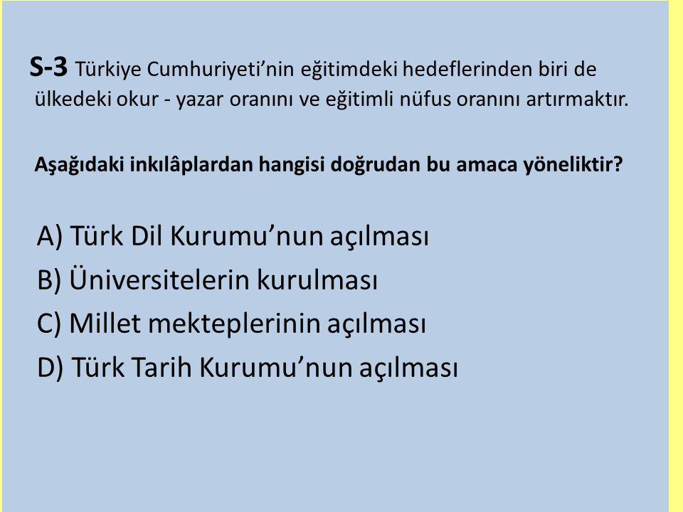 A) Türk Dil Kurumu'nun açılması B) Üniversitelerin kurulması