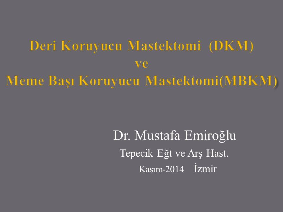 Deri Koruyucu Mastektomi (DKM) ve Meme Başı Koruyucu Mastektomi(MBKM)